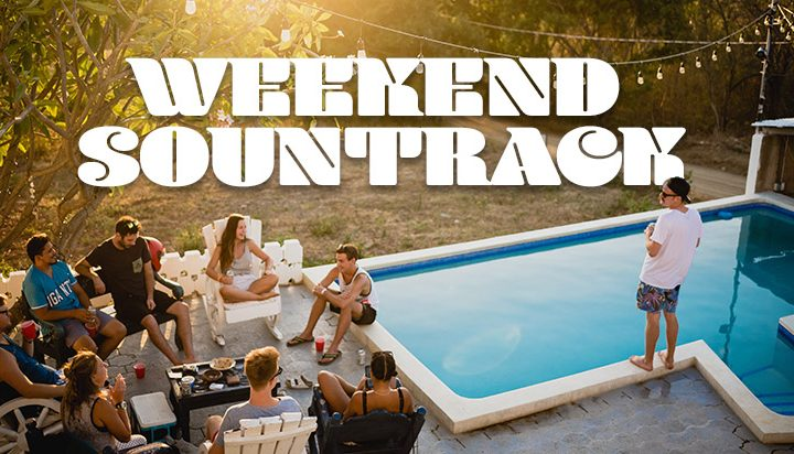 5 Awesome Songs For Your Weekend Sountrack!