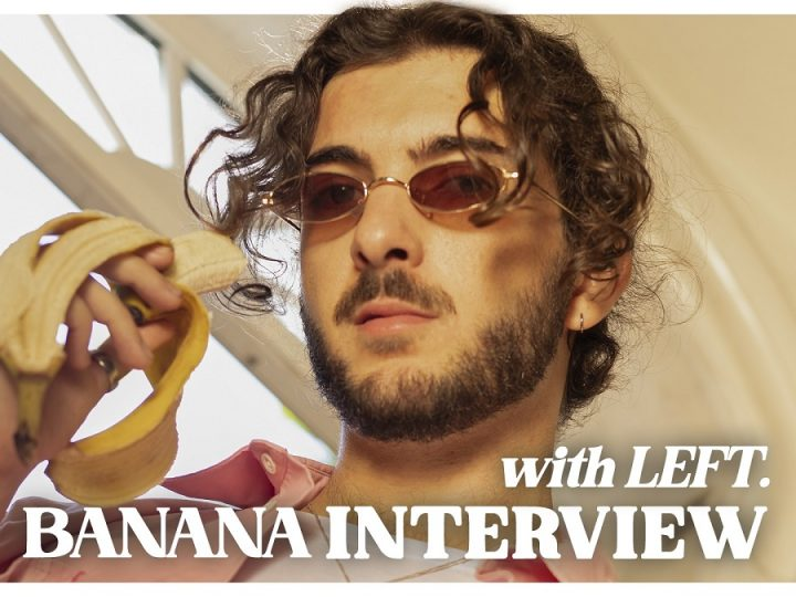 LEFT. and his Perspective ⌆, the Banana Interview